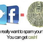 Should You Spam Your Twitter & Facebook Friends To Earn Cash?
