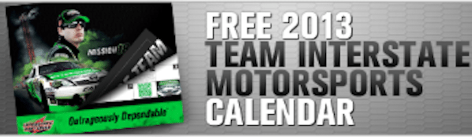 2013 Team Interstate Motorsports Calendar