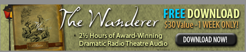 "Lamplighter Radio Theater Download of ""The Wanderer"""