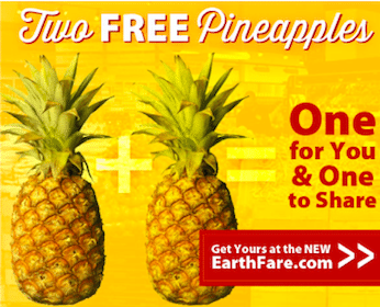 2 Pineapples at Earth Fare w/Purchase