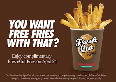 Order of Fresh-Cut Fries at Penn Station on April 24th (No Purchase Necessary!)