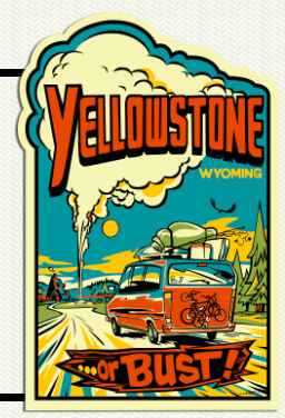 Yellowstone or Bust! Sticker & Travel Guide