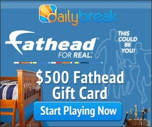 Win A $500 Fathead Gift Card On DailyBreak.com
