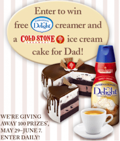 Win FREE International Delight Creamer & Cold Stone Ice Cream Cake for Dad (100 Winners)