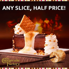 1/2 Price Cheesecake at The Cheesecake Factory
