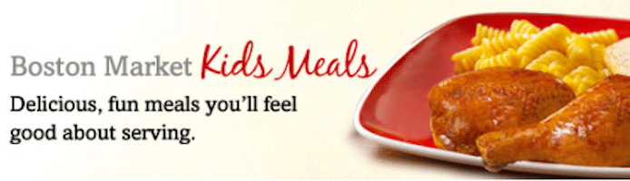 Boston Market Coupon: FREE Kid's Meal with Purchase of an Individual Meal