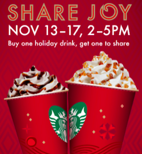 Starbucks Deal: Buy 1 Holiday Drink, Get 1 FREE 2PM-5PM November 13-17th