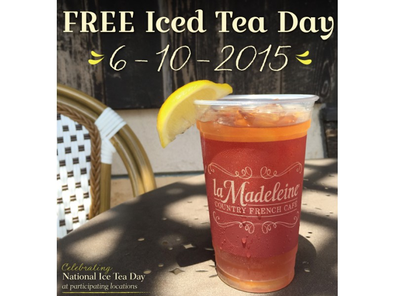 Free Iced Tea at La Madeleine Cafe on June 10th (National Free Iced Tea Day)