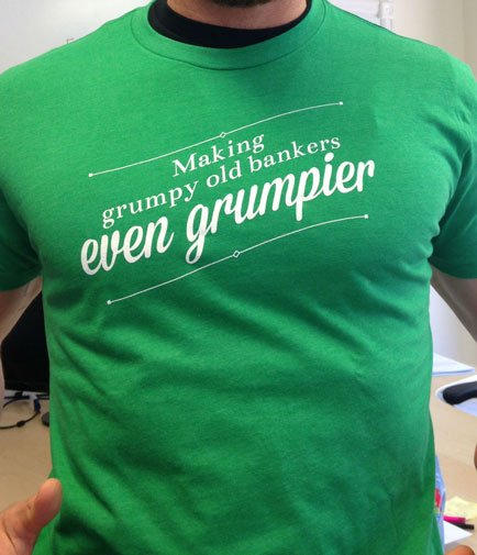 "FREE ""Making Grumpy Old Bankers Even Grumpier"" T-Shirt From P2BInvestor"