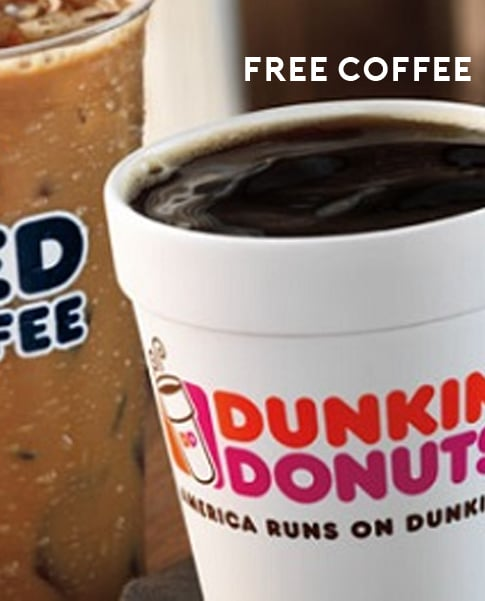 free coffee Dunkin Donuts Free Coffee Coupon Free Dunkin Donuts Beverage