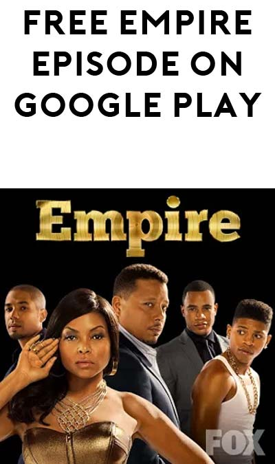 FREE Empire Season 2 Episode 1 From Google Play