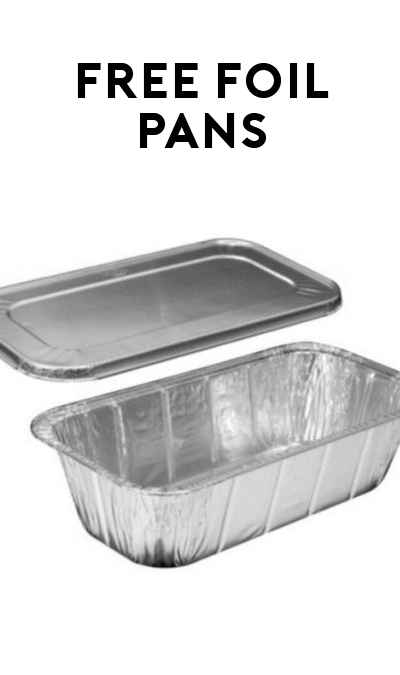 FREE Foil Pans, Food Wraps & Plastic Containers