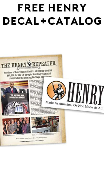 "FREE Henry ""Made in America or Not Made at All"" Decal & Catalog"