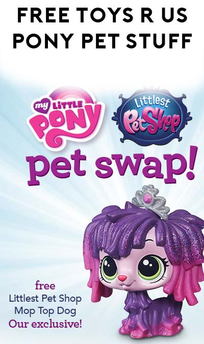 FREE My Little Pony + Littlest Pet Shop Posters, Coloring Sheets & Mop Top Dog Toy At Toys R Us On March 19th