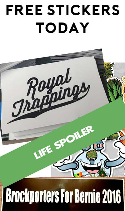 4 FREE Stickers Today: Bong Stickers, Life Spoiler Sticker, Royal Trappings Sticker Pack & Brockporters For Bernie 2016 Bumper Sticker
