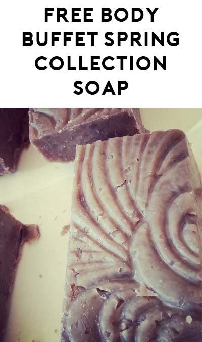 FREE Handmade Natural Artisan Spring Collection Soap From The Body Buffet (Twitter or Instagram Required)
