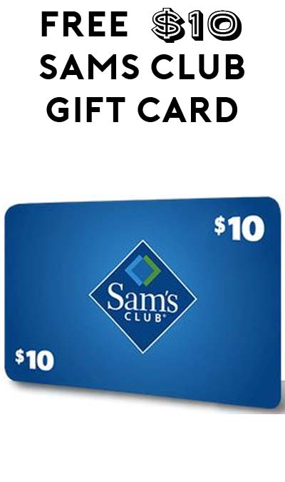 FREE $10 Sam's Club Gift Card For New Or Existing Members