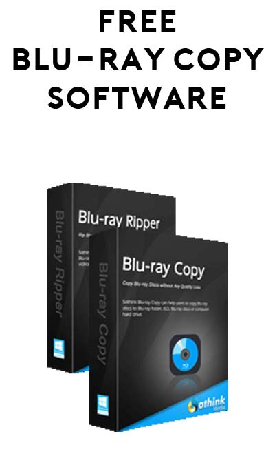 FREE Sothink Blu-Ray Copy Software ($56.99 Value)