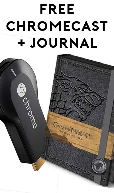 FREE Chromecast & Game of Thrones Journal For April 24th Premiere Party (Apply To Host Party)