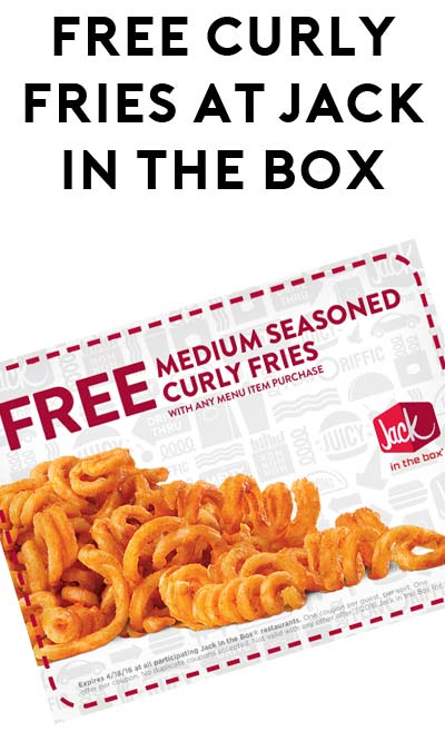 FREE Medium Curly Fries W/ Any Menu Item Purchase At Jack In The Box