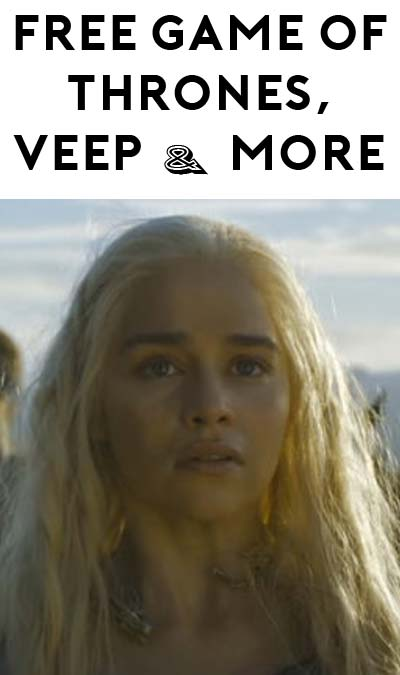 Game of Thrones, Silicon Valley & Veep Premiere Is FREE For Everyone This Weekend