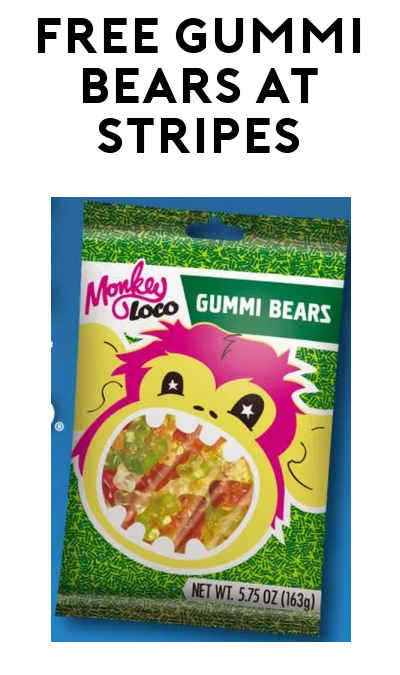 FREE Monkey Loco Gummi Bears at Stripes Stores (TX/OK/NM)