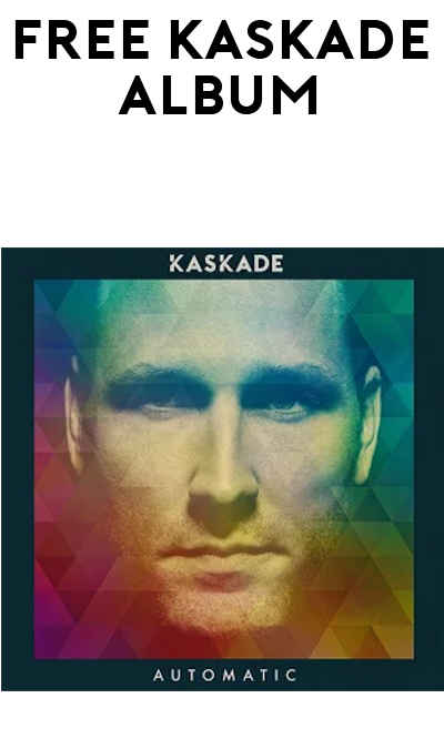 FREE Kaskade Automatic Album From Google Play