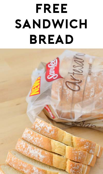 FREE Sara Lee Artesano Sandwich Bread At Kroger, Fry's, Ralphs, Dillons & Others