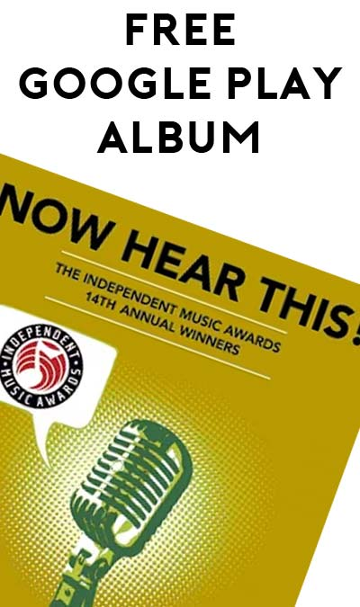 FREE Now Hear This! – The Winners of the 14th Independent Music Awards Album From Google Play