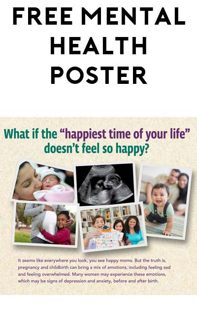 FREE Moms Mental Health Matters: Happiest Time Poster [Verified Received By Mail]