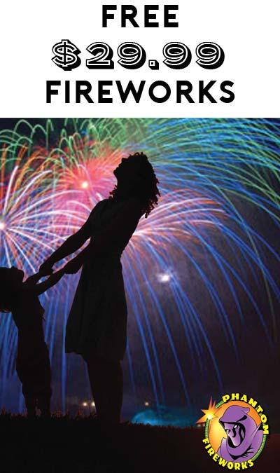 FREE Phantom Fireworks $29.99 Credit (Not Accepted At Stands Or Tents)