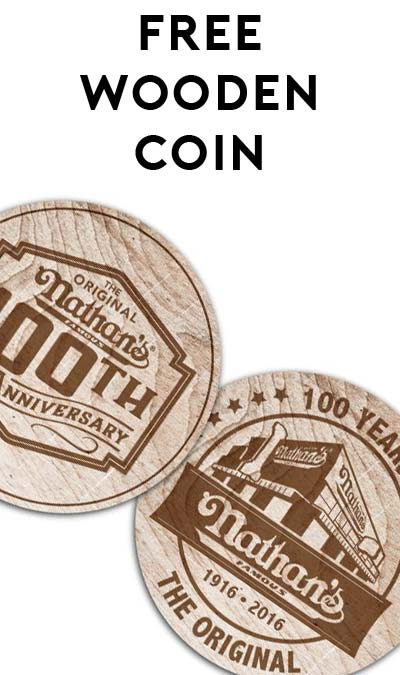 TODAY: FREE Nathan's Famous 100th Anniversary Commemorative Wooden Coin & Two 5-Cent Hot Dogs (NYC Area Only)
