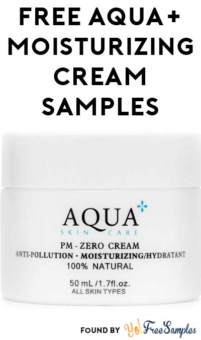 FREE Aqua+ PM-Zero Anti-Pollution Moisturizing Cream Samples (Email Confirmation Required) [Verified Received By Mail]