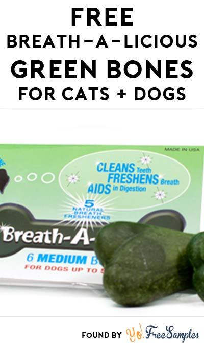 FREE Breath-A-Licious Green Bones For Cats & Dogs From Dancing Paws
