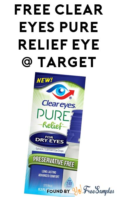 Note Added: FREE Clear Eyes Pure Relief Eye Drops At Target (Coupon Required)
