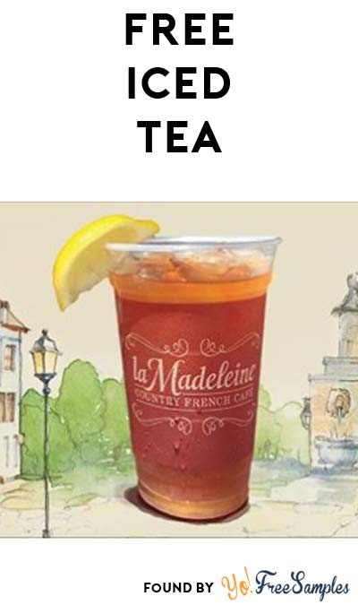 FREE Ice Tea at la Madeleine Country French Cafe