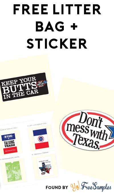 FREE Litter Bag & Decal, Bumper Sticker Or Sticker (Texas Only)