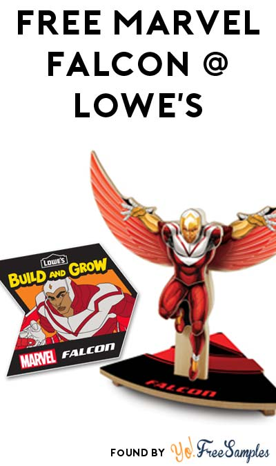 TODAY: FREE Marvel's Falcon From Lowe's Build & Grow Clinic