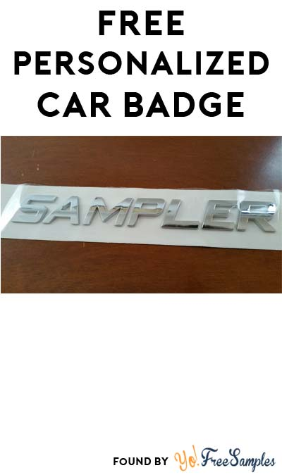 FREE Personalized Badge For Your Car [Verified Received By Mail]