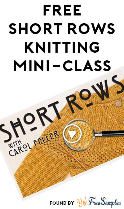 FREE Short Rows Knitting Class With Carol Feller