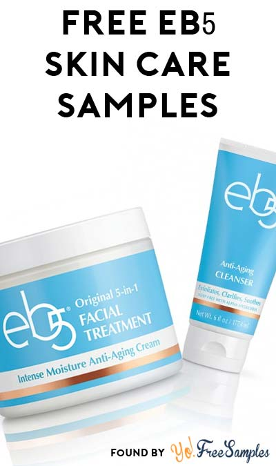 FREE eb5 Skin Care Samples (Waitlist Only) [Verified Received By Mail]