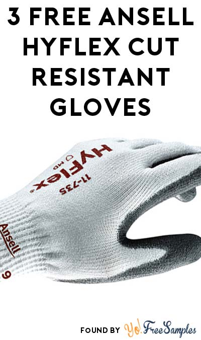 3 FREE Ansell HyFlex Cut-Resistant Gloves (Company Name Required)