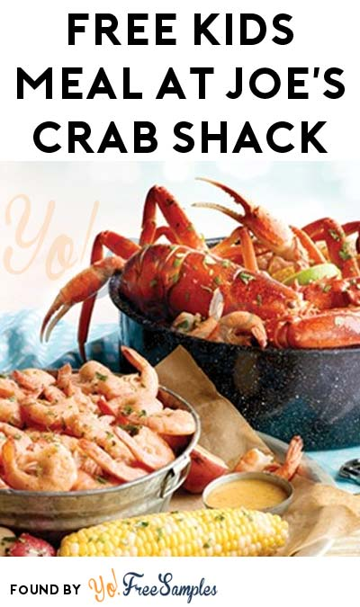 FREE Kids Meal at Joe's Crab Shack July 24th With Adult Entree Purchase