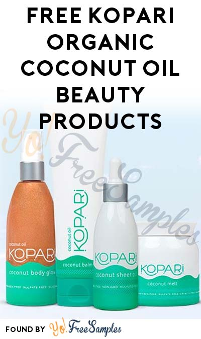FREE Kopari Premium Organic Coconut Oil Beauty Products (Must Apply)