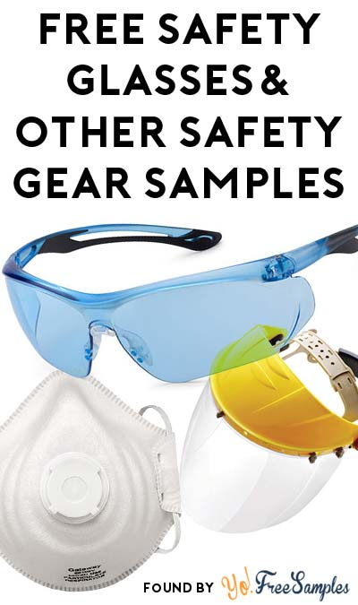 FREE Safety Glasses, Face Protection, Ear Protection & Other Safety Gear Samples From Gateway Safety