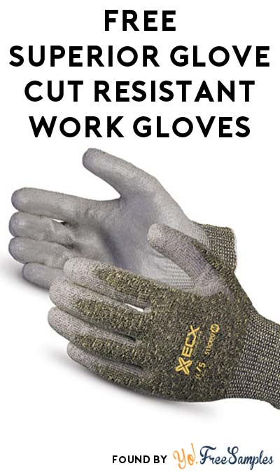 FREE Superior Glove Cut-Resistant Work Gloves Sample (Company Name Required)