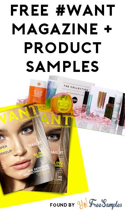 FREE #Want Magazine & Samples