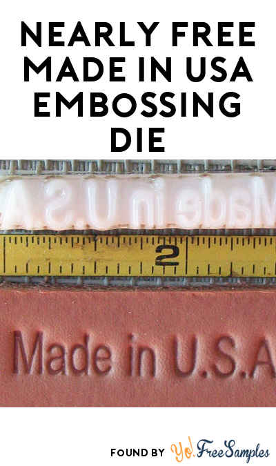 Nearly FREE Made In USA Embossing Die ($0.20 + Shipping)