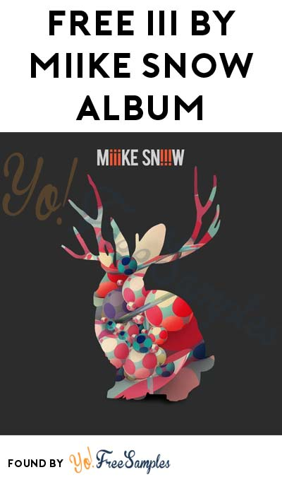 FREE iii By Miike Snow Album On Google Play