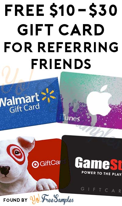 FREE $10-$30 Walmart, Apple, Target, Best Buy, JemJem, Gazelle Or GameStop Gift Card For Referring Friends